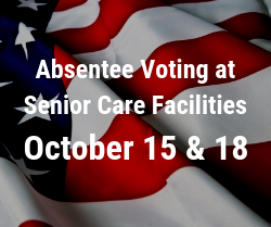 Absentee Voting at Senior Car Facilities October 15 and 18