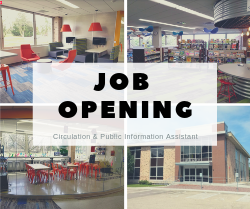 Job Opening - Circulation & Public Information Assistant
