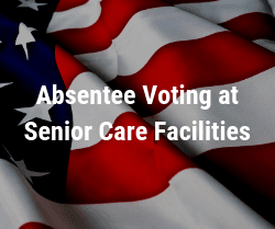 Absentee Voting at Senior Care Facilities