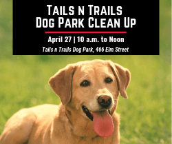 Tails n Trails Dog Park Clean Up April 27, 2019