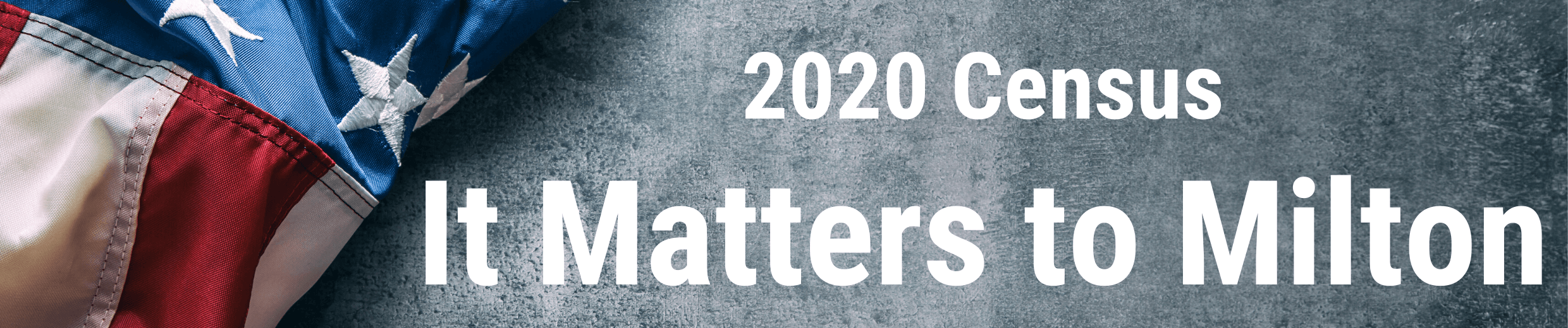 2020 Census - It Matters to Milton
