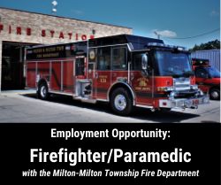 Employment Opportunity: Firefighter/Paramedic with the Milton-Milton Township Fire Department.  Phot