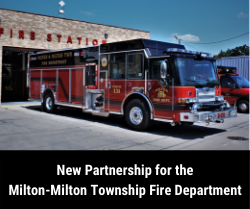 New Partnership for the Milton-Milton Township Fire Department with photo of Milton fire truck