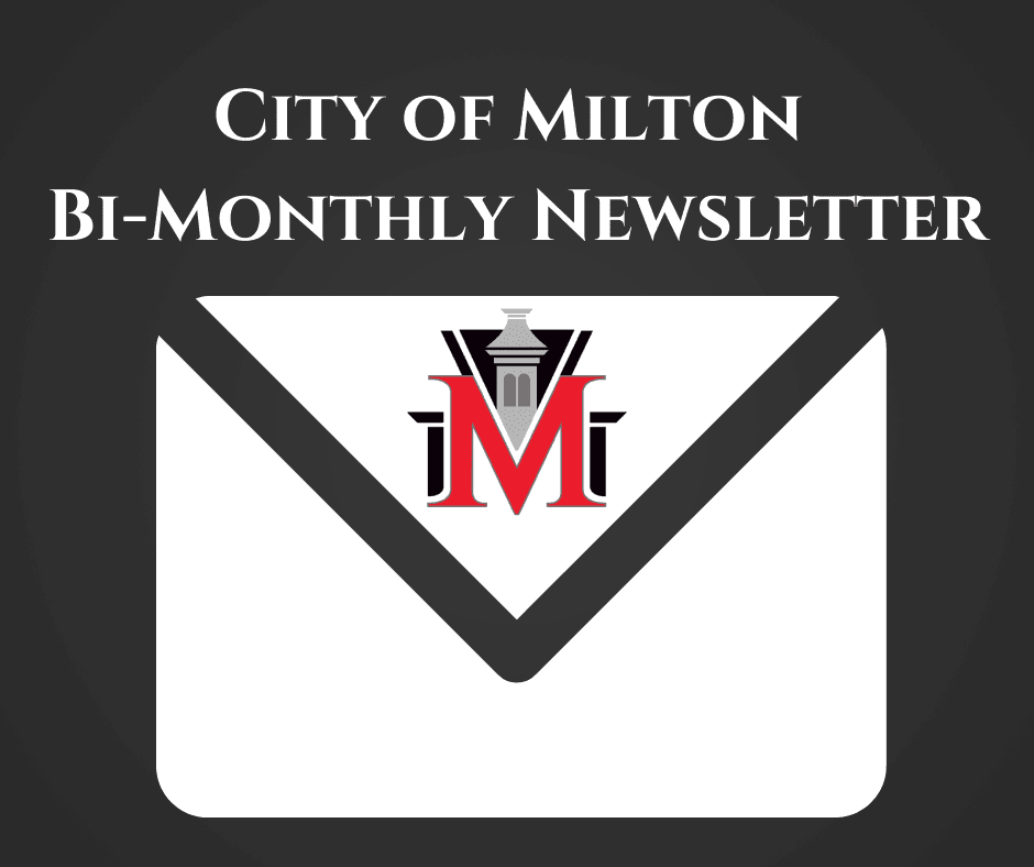 City of Milton Bi-Monthly Newsletter