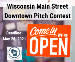 Wisconsin Main Street Downtown Pitch Contest.  Deadline May 28, 2021