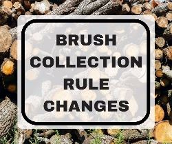 Brush Collection Rule Changes