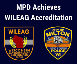 Photo of WILEAG logo and Milton Police Department Patch.  Text: MPD Achieves WILEAG Accreditation