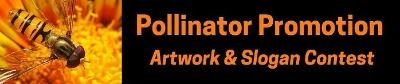 Pollinator Promotion Artwork Slogan Contest